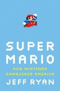 Super Mario: How Nintendo Conquered America - Cover
