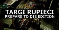 Targi Rupieci #3 – Prepare to Die Edition