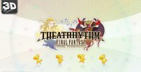 Theatrhythm Final Fantasy [3D]