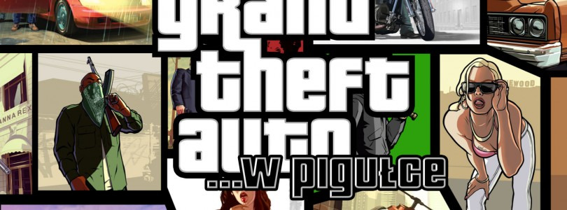 Grand Theft Auto …w pigułce – cz. 6
