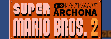 Wyzwanie Archona: Super Mario Bros. 2