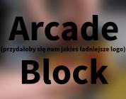 Arcade Block — luty 2016
