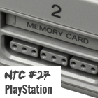 NTC #27 – PlayStation