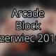 Arcade Block — czerwiec 2016