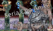 Seria Cho Aniki: Płakałem, jak grałem