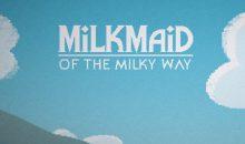 Milkmaid of the Milky Way – recenzja tekstowa