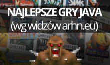 Najlepsze gry Java (wg widzów arhn.eu)