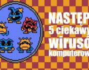 Następne 5 ciekawych wirusów komputerowych