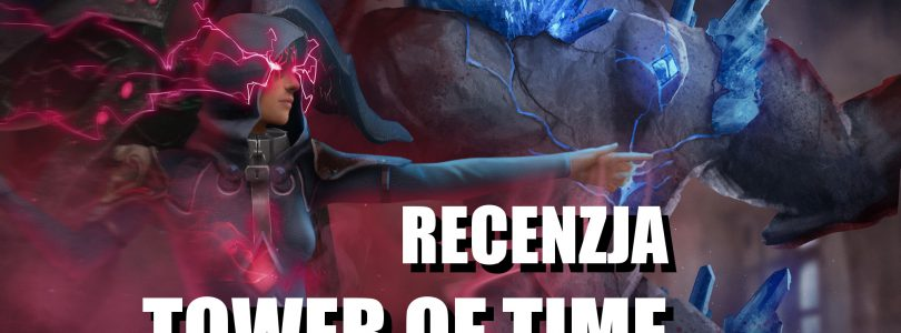 Recenzja Tower of Time + KONKURS