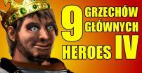 Dlaczego Nienawidzimy HEROES IV? 9 Grzechów Głównych! RECENZJA!