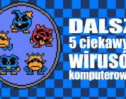 Dalsze 5 ciekawych wirusów komputerowych