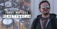 Targi Rupieci: Reaktywacja