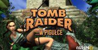 Tomb Raider …w pigułce – cz. 1