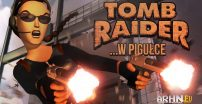 Historia serii Tomb Raider …w pigułce – cz. 2