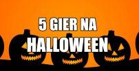 Budżetowy Kącik Redaktora Kebaba – 5 Gier na Halloween