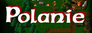 """Polanie — historia """"polskiego Warcrafta"""""""