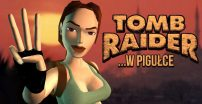 Historia serii Tomb Raider …w pigułce – cz. 3