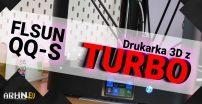 FLSUN QQ-S: Drukarka 3D z przyciskiem TURBO