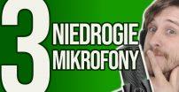 Test 3 Niedrogich Mikrofonów od Trust | Buzz | Fyru | Emita Plus |