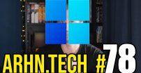 ARHN.TECH_#78 – Windows 11 poza kontrolo